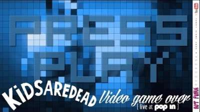 Embedded thumbnail for Video Game Over (Live at Pop In)